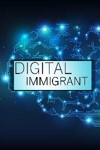 Digital Immigrant
