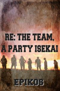 RE: THE TEAM, A PARTY ISEKAI