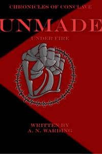 The Chronicles of Conclave - Unmade Under Fire