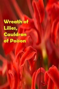 Wreath of Lilies, Cauldron of Poison