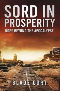 Sord in Prosperity - Hope Beyond the Apocalypse