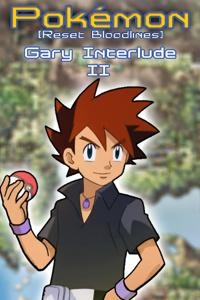 Pokémon Reset Bloodlines - Gary Interlude II