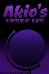 Akio's Disastrous quest