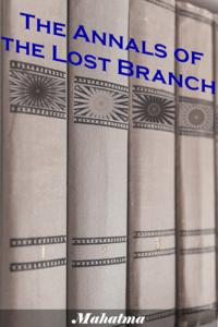The Annals of the Lost Branch