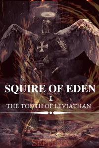 Squire of Eden 1: The Tooth of Leviathan