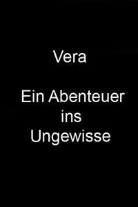 Vera - Ein Abentuer ins Ungewisse [German]