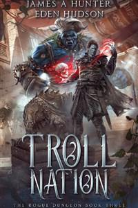 Troll Nation: Rogue Dungeon Book 3