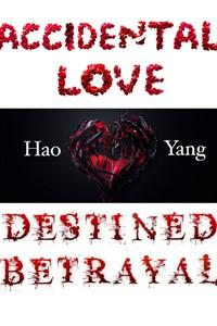 Accidental Love Destined Betrayal