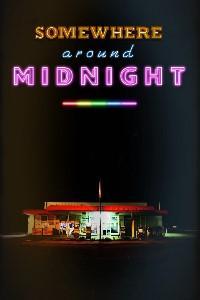 Somewhere around Midnight