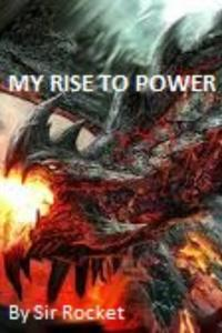 My Rise To Power