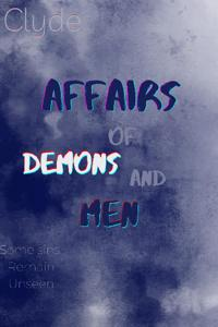 Affairs of Demons and Men