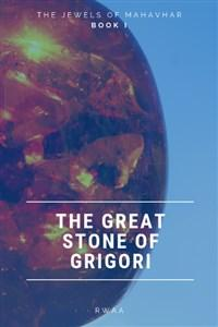 The Jewels of Mahavhar: The Great Stone of Grigori.