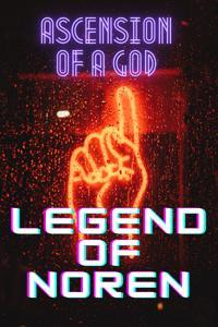 Ascension of a God: Legend of Noren