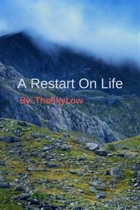 A Restart on Life