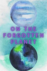 On the Forgotten Planet
