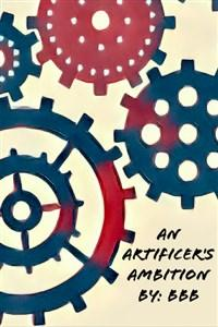 An Artificer's Ambition