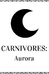 CARNIVORES: AURORA
