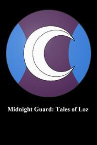 Midnight Guard: Tales of Loz