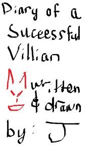 The Diary Of A Successful Villian