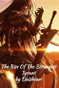 The Rise Of The Strongest Tyrant