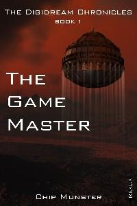 The Digidream Chronicles, book 1: The Game Master
