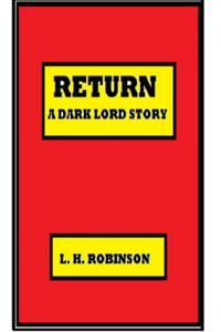 RETURN, A Dark Lord story.
