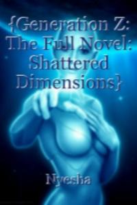 {Generation Z: The Short Novel: Shattered Dimensions}