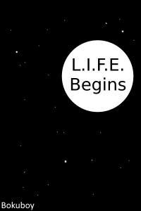 L.I.F.E. Begins