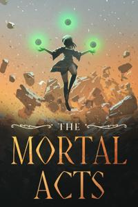 The Mortal Acts