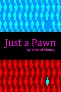 Just a Pawn
