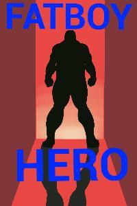 Fat Boy Hero