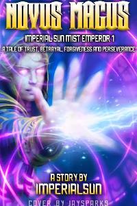 Immortal Sun Mist Emperor Saga- Novus Magus
