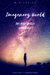 Imaginary World (The half world chronicles)