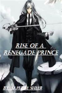 Rise of a Renegade Prince