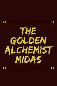The Golden Alchemist Midas