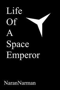 Life Of A Space Emperor