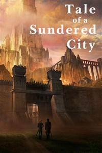 Tale of a Sundered City