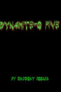Dynamite-o Five