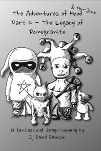 The Adventures of Hood (& Hy-Jinx): Part 2 - The Legacy of Pomegranite