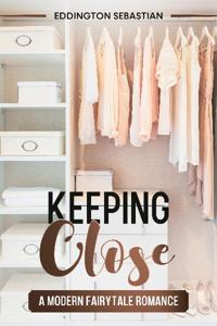 Keeping Close