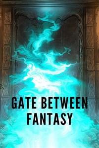 Gate Between Fantasy