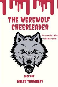 The Werewolf Cheerleader Book One