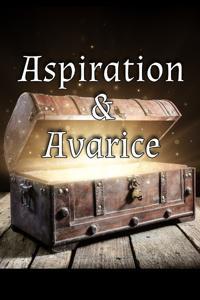 Aspiration & Avarice