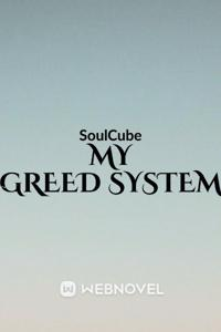 My Greed System