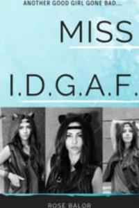 Miss I.D.G.A.F.