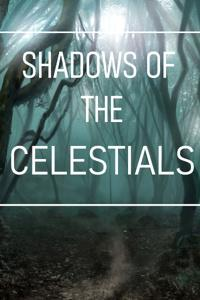 Shadows of The Celestials