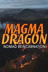 MAGMADRAGON: Nomad Reincarnation