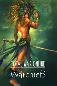 Total War Online: The Warchiefs