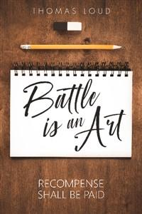 Battle is an Art